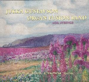 Root & Stalk & Flower Music by GUSTAVSON, JUKKA album cover