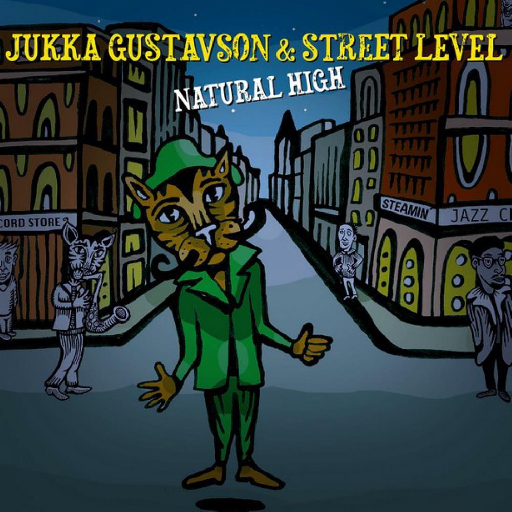 Jukka Gustavson & Street Level: Natural High by Gustavson, Jukka album rcover