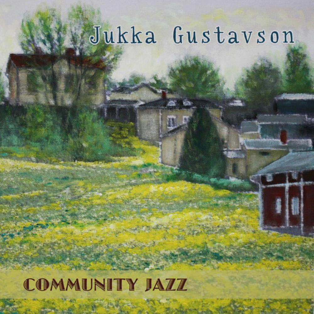 Community Jazz by GUSTAVSON, JUKKA album cover
