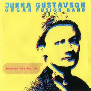 Jukka Gustavson Between Fire And Ice album cover