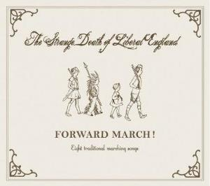 The Strange Death of Liberal England Forward March! album cover