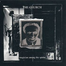 The Church - Magician Among The Spirits CD (album) cover