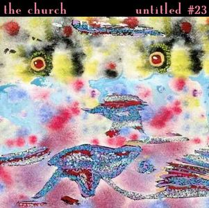 The Church - Untitled #23 CD (album) cover