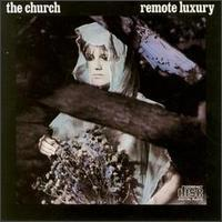 The Church - Remote Luxury  CD (album) cover