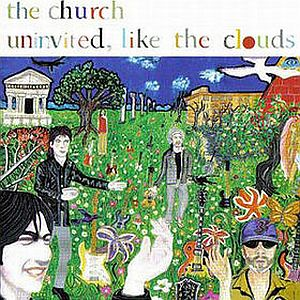 The Church - Uninvited Like The Clouds CD (album) cover