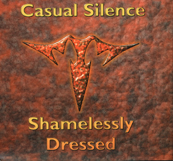 Shamelessly Dressed  by CASUAL SILENCE album cover