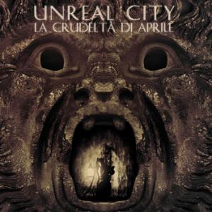 Unreal City La Crudelt� Di Aprile album cover