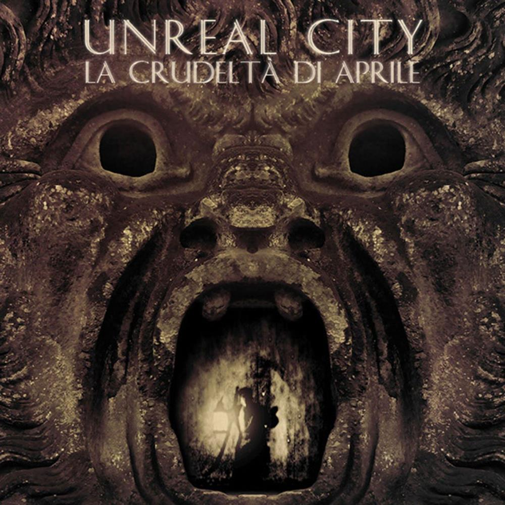 La Crudeltà Di Aprile by UNREAL CITY album cover
