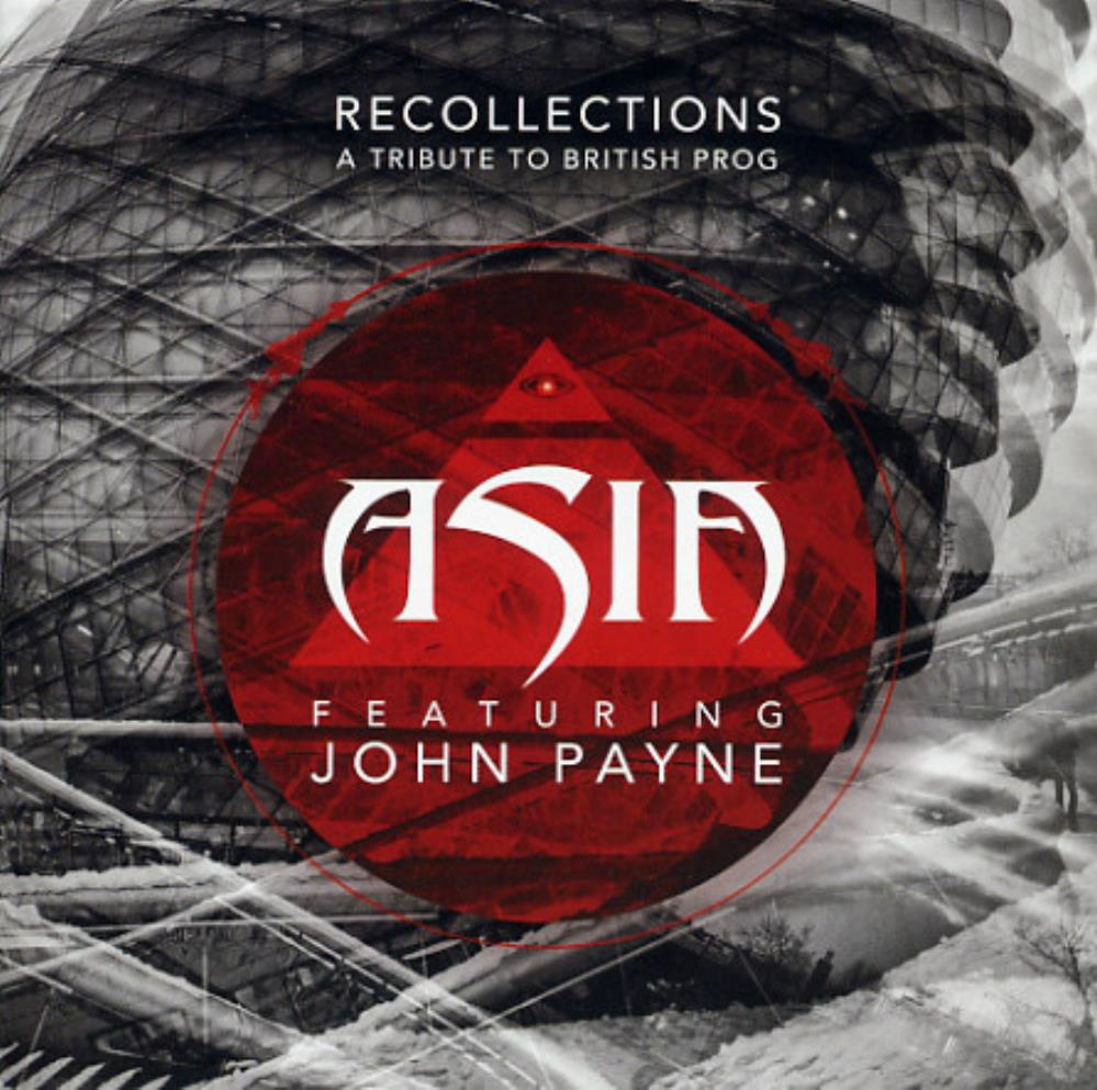 Asia - Asia feat. John Payne: Recollections - A Tribute To British Prog CD (album) cover