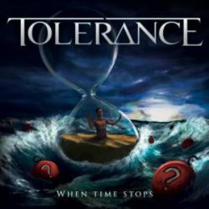 Tolerance - When Time Stops CD (album) cover