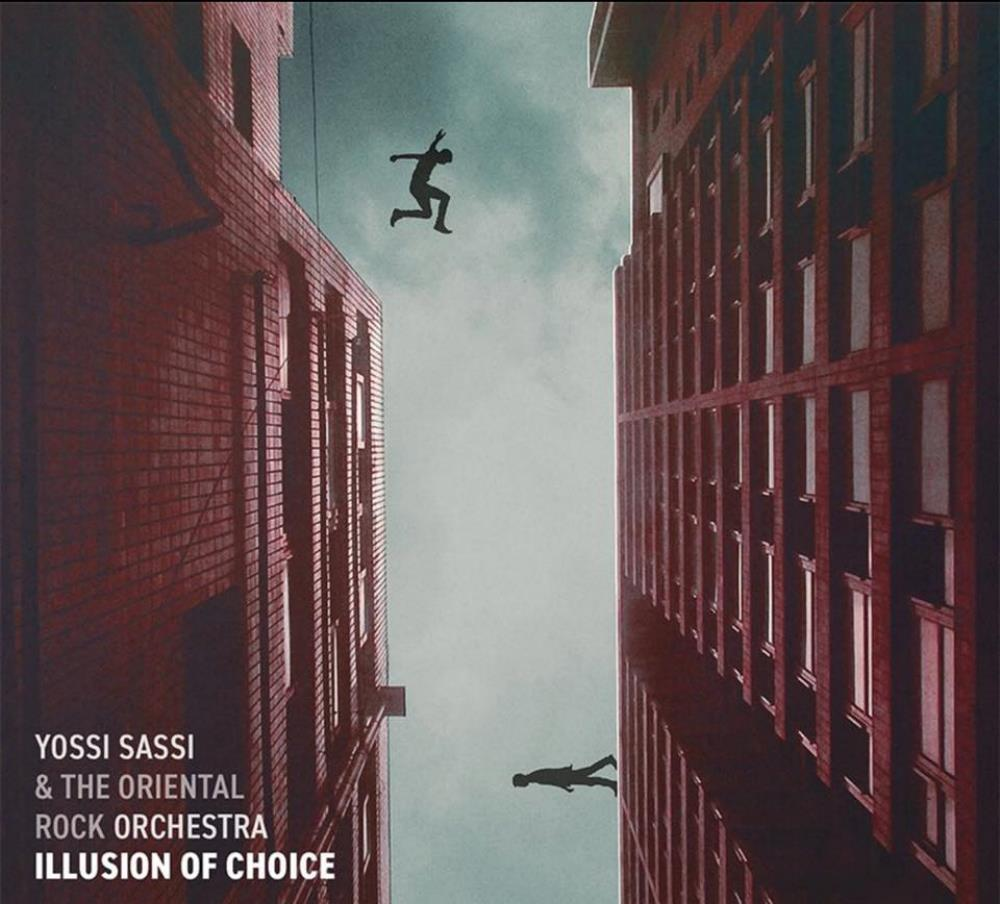 Yossi Sassi & The Oriental Rock Orchestra - Illusion Of Choice by SASSI, YOSSI album cover
