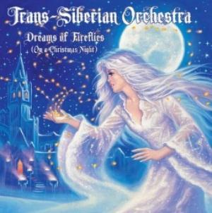 Dreams of Fireflies (On a Christmas Night) by TRANS-SIBERIAN ORCHESTRA album cover