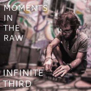 Infinite Third Moments in the Raw album cover