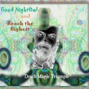 Good NightOwl Death Magic Triumph album cover