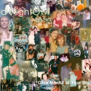 Good NightOwl - Give Me All Of Your Dads: Part 1 CD (album) cover