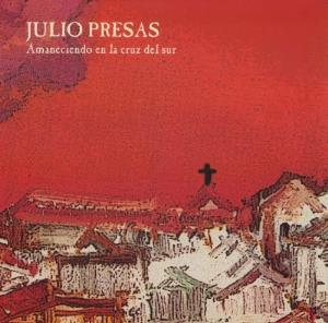 Amaneciendo en la Cruz del Sur by PRESAS, JULIO album cover