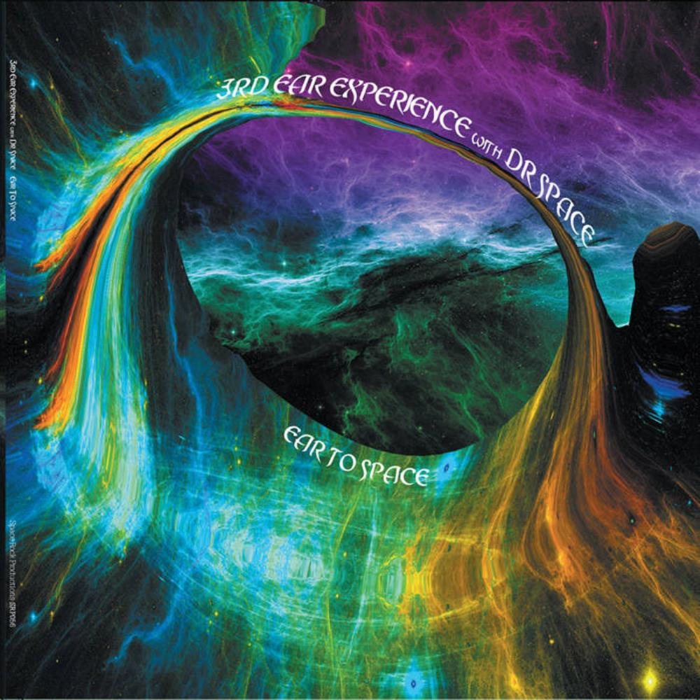 3rd Ear Experience & Dr Space: Ear To Space by 3RD EAR EXPERIENCE album cover
