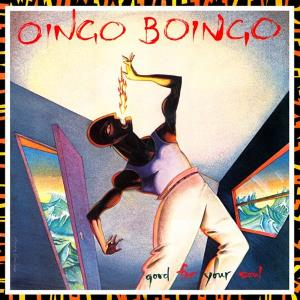 Oingo Boingo - Good For Your Soul CD (album) cover