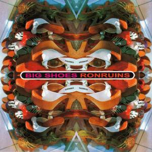 Ron Ruins - Big Shoes by RUINS album cover