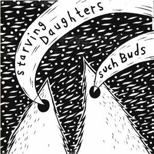 Starving Daughters Such Buds album cover