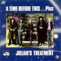 Julian's Treatment - A Time Before This ... Plus (1970-73) CD (album) cover