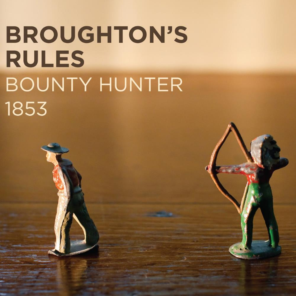 Broughton's Rules - Bounty Hunter 1853 CD (album) cover