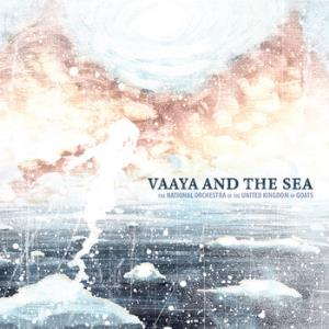 The National Orchestra of the United Kingdom of Goats - Vaaya and the Sea CD (album) cover