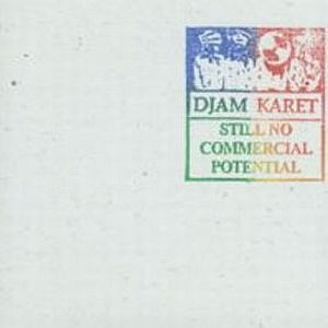 Djam Karet Still no Commercial Potential (Limited Edition) album cover