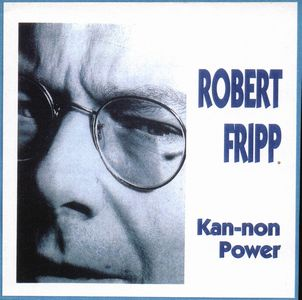 Robert Fripp Kan-non Power album cover