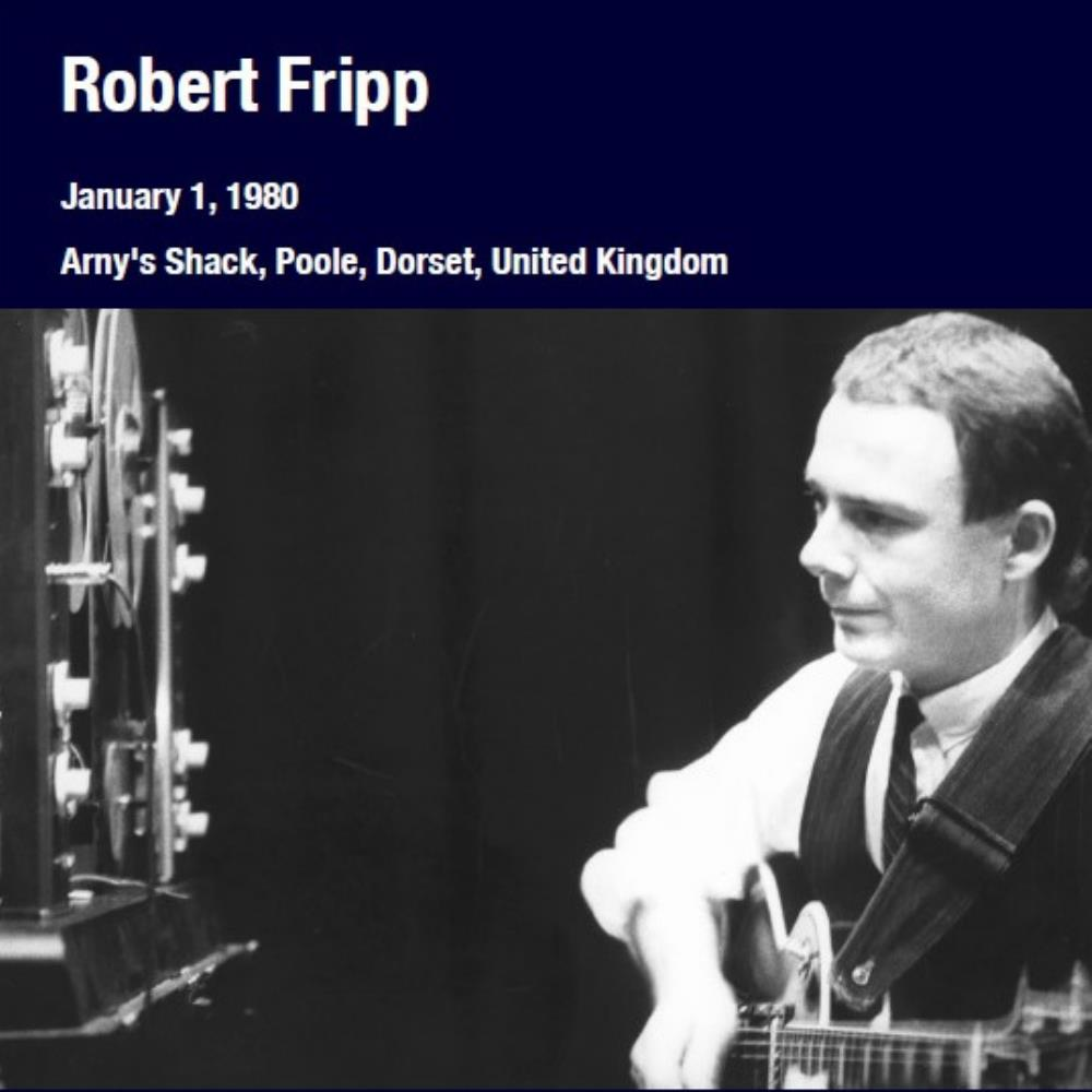Arny's Shack, Poole, Dorset, United Kingdom January 1, 1980 by FRIPP, ROBERT album cover