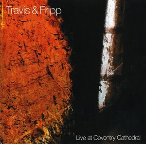Robert Fripp Live at Coventry Cathedral (with Travis) album cover