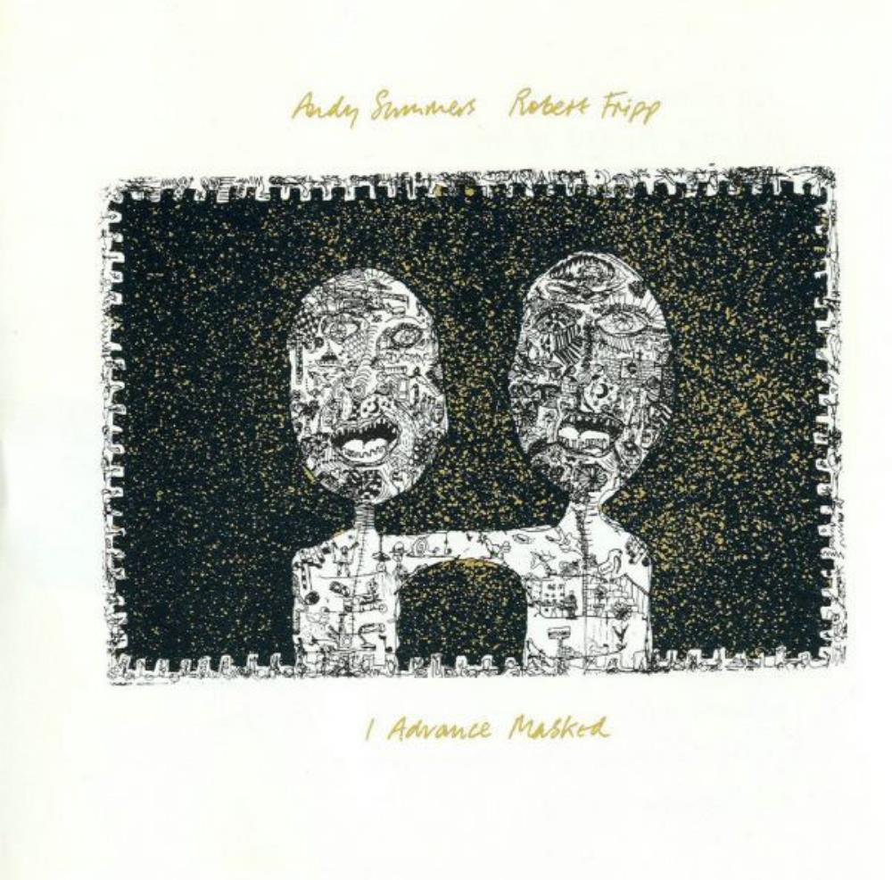 Robert Fripp & Andy Summers: I Advance Masked by FRIPP, ROBERT album cover