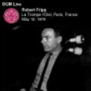 Robert Fripp Le Trompe l'Oiel Paris, France 1979 album cover