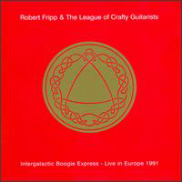 Robert Fripp & The League of Crafty Guitarists - Intergalactic Boogie Express by FRIPP, ROBERT album cover