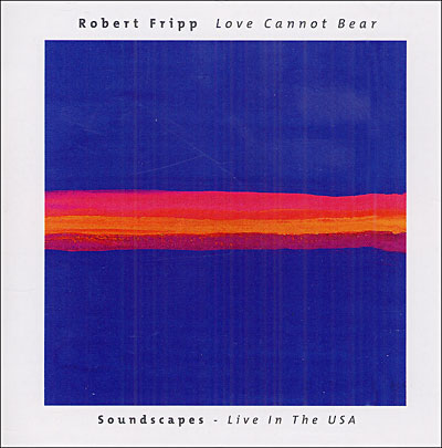 Robert Fripp Love Cannot Bear  album cover