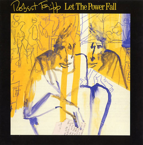 Robert Fripp Let The Power Fall  album cover