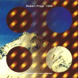 Robert Fripp 1999 Soundscapes - Live in Argentina album cover