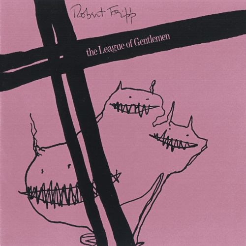 Robert Fripp The League of Gentlemen album cover