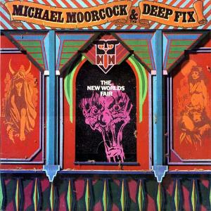 The New Worlds Fair by MOORCOCK & THE DEEP FIX, MICHAEL album cover