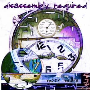 Mark Miller Disassembly Required album cover