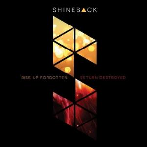Shineback - Rise Up Forgotten, Return Destroyed CD (album) cover