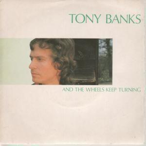 Tony Banks And the Wheels Keep Turning album cover