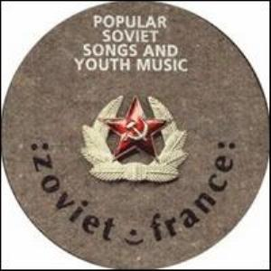Zoviet France - Popular Soviet Songs and Youth Music CD (album) cover