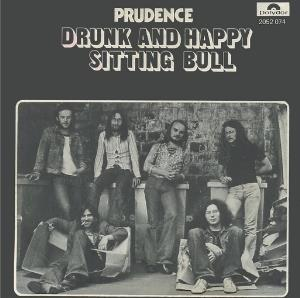 Prudence Drunk And Happy / Sitting Bull album cover