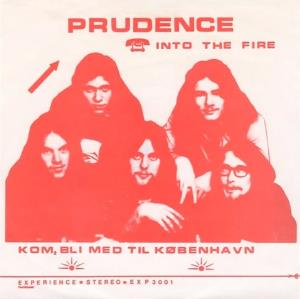 Prudence Into The Fire / Kom, Bli Med Til K�benhavn album cover