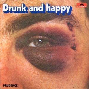 Prudence Drunk And Happy album cover