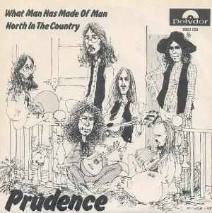 Prudence What Man Has Made Of Man / North In The Country album cover