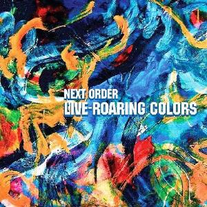 Next Order Live-Roaring Colors album cover