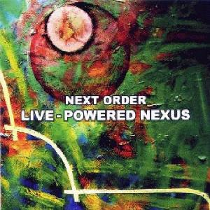 Next Order Live-Powered Nexus album cover