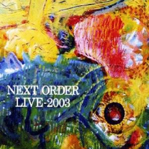 Next Order Live-2003 album cover